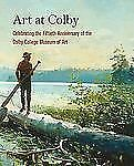 Art at Colby: Celebrating the Fiftieth Anniversary of the Colby College Museum o