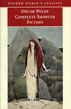 Oscar Wilde - Complete Shorter Fiction (Oxford World's Classics)
