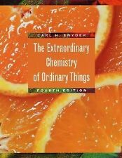 The Extraordinary Chemistry of Ordinary Things by Carl H. Snyder (2002,...