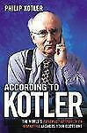 According To Kotler: The World's Foremost Authority On Marketing Answers Your Qu