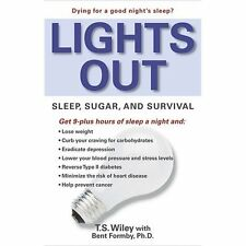 NEW Lights Out: Sleep, Sugar, and Survival by T.S. Wiley Paperback Book (English