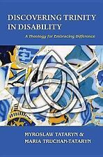 Discovering Trinity in Disability : A Theology of Embracing Difference by...