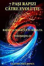7 Pasi Rapizi Catre Evolutie : Bagheta Magica e in Mana Ta. Foloseste-O! by...