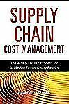 The Supply Chain Cost Management : The AIM and DRIVE Process for Achieving...