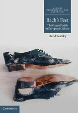 Musical Performance and Reception: Bach's Feet : The Organ Pedals in European...