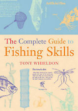 The Complete Guide to Fishing Skills by Tony Whieldon