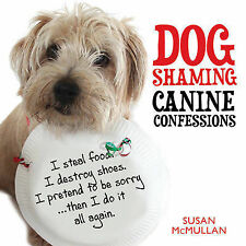 Dog Shaming: Canine Confessions, Susan McMullan, 1845026519, New Book