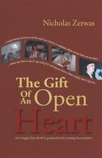 The Gift of an Open Heart: The Struggle from Birth to Graduation for a Young Hea