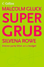 Supergrub: Dinner-party Bliss on a Budget by Malcolm Gluck, Silvena Rowe