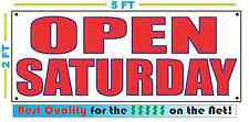 OPEN SATURDAY Banner Sign NEW Larger Size Best Price for The $$$ on the Net