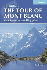The Tour of Mont Blanc: Complete Two-Way Trekking Guide by Reynolds, Kev