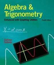 Algebra and Trigonometry Enhanced With Graphing Utilities 4th Edition