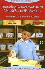 Topics in Autism: Teaching Conversation to Children with Autism : Scripts and...