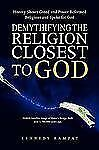 Demythifying the Religion Closest to God : History Shows Greed and Power...