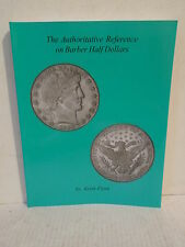 The Authoritative Reference on Barber Half Dollars by Flynn 1st Ed. Paperback