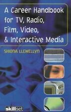 A Career Handbook for TV, Radio, Film Video and Interactive Media by Shiona...