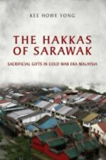 The Hakkas of Sarawak: Sacrificial Gifts in Cold War Era Malaysia (Anthropologic