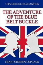 The Adventure of the Blue Belt Buckle: A New Sherlock Holmes Mystery New Sherlo
