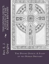 The Divine Office: a Study of the Roman Breviary by E. Quigley (2014, Paperback)