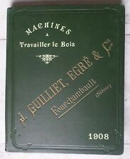CATALOGUE MACHINES A BOIS GUILLIET/EGRE ET CIE 1908 RARE  BE