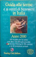 GUIDA ALLE TERME E AI CENTRI DI BENESSERE IN ITALIA. ANNO 2000