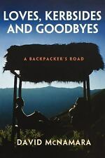 NEW - Loves, Kerbsides and Goodbyes: A Backpacker's Road