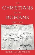 The Christians as the Romans Saw Them by Robert Louis Wilken (2003, Paperback)