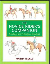 The Novice Rider's Companion: Principles and Techniques Explained Martin Diggle