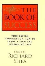 The Book of Success : Time-Tested Thoughts on How to Enjoy a Rich and Fullfillin