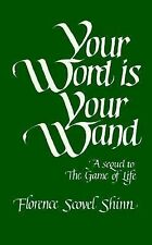 Your Word is Your Wand: A Sequel to the Game of Life and How to Play It Scovel-