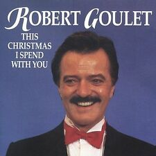 Goulet, Robert This Christmas I Spend With You CD