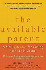 The Available Parent: Radical Optimism for Raising Teens and Tweens-ExLibrary