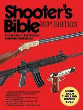 Shooter?s Bible, 103rd Edition: The World's Bestselling Firearms Reference