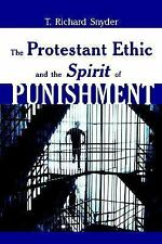 The Protestant Ethic and the Spirit of Punishment by T. Richard Snyder (2000,...
