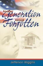 Another Generation Almost Forgotten by Jefferson Wiggins (2003, Paperback)