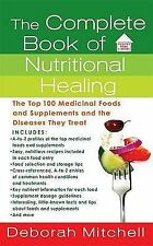The Complete Book of Nutritional Healing: The Top 100 Medicinal Foods and Supple