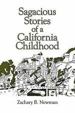 Sagacious Stories of a California Childhood by Zachary B. Newman (2007,...
