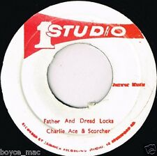 "studio 1 7"" : CHARLIE ACE & SCORCHER-father & dread locks   (hear)"