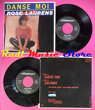 LP 45 7''ROSE LAURENS Danse moi Kalimba 1984 france FLARENASCH no cd mc dvd