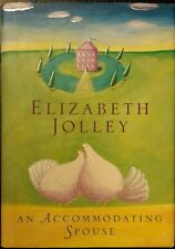 An Accommodating Spouse Elizabeth Jolley FREE AUS POST very good used cond HB