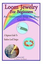 A Home Life Book: Loom Jewelry for Beginners : An Illustrated Step by Step...