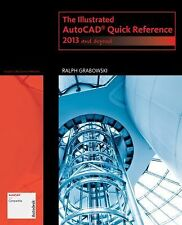Autodesk 2013 Now Available!: The Illustrated AutoCAD Quick Reference : 2013 an…
