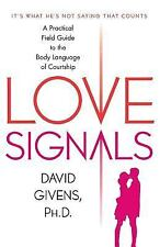Love Signals: A Practical Field Guide to the Body Language of Courtshi-ExLibrary
