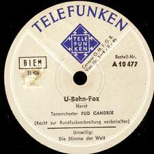 FUD CANDRIX TANZORCH. U-Bahn-Fox / Die Stimme der Welt   Schellackplatte   S8436