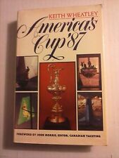 America's Cup '87 by Keith Wheatley 1986 Hardcover GC
