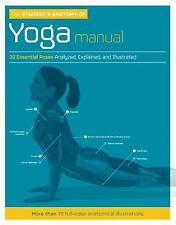The Student's Manual of Yoga Anatomy: 30 Essential Poses Analyzed Explained
