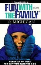 Fun with the Family in Michigan: Hundreds of Ideas for Day Trips with the Kids (