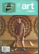 2013 Maine Art The Official Guide Maine Staff of Maine and Maine Home PB
