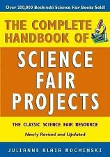 NEW The Complete Handbook of Science Fair Projects by Julianne Blair Bochinski P