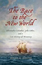The Race to the New World: Christopher Columbus, John Cabot, and a Lost History